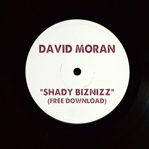 David Moran - Shady Biznizz