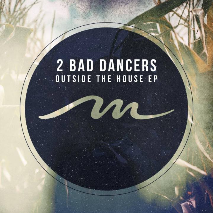 2 Bad Dancers - Outside The House EP [MILE305]